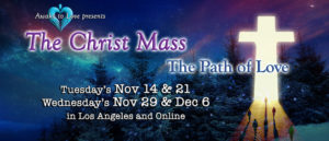 The Christ Mass - The Path of Love @ Awake to Love and Online | Los Angeles | California | United States